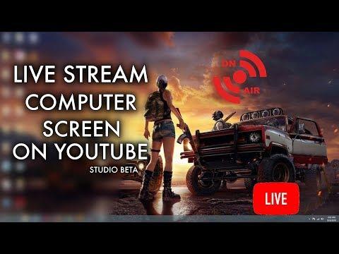 How To Live Stream Computer Screen On YouTube [Studio Beta]