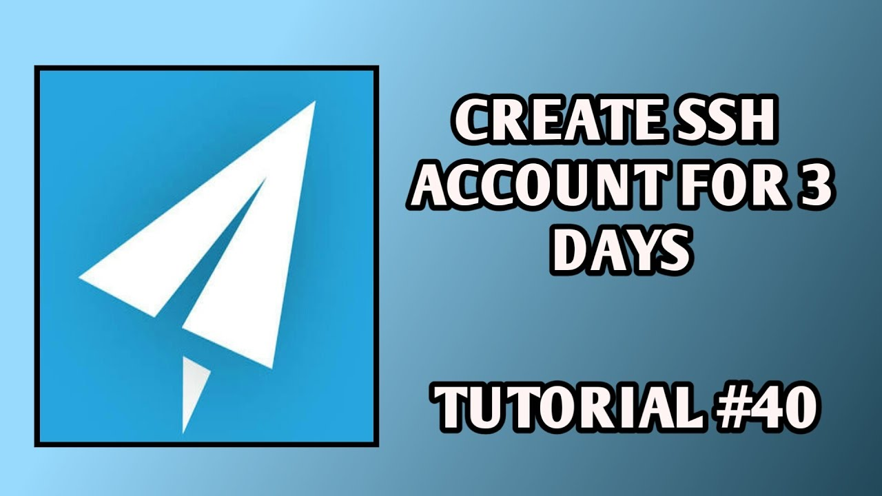 How To Create Ssh Account For 3 Days Tutorial #40