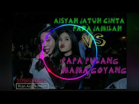 DJ AISYAH JATUH CINTA PADA JAMILAH VS PAPA PULANG MAMA GOYANG.