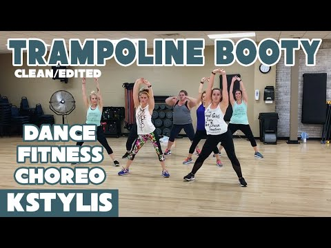 """""""TRAMPOLINE BOOTY"""" by Kstylis (clean) - Dance Fitness Choreography"""
