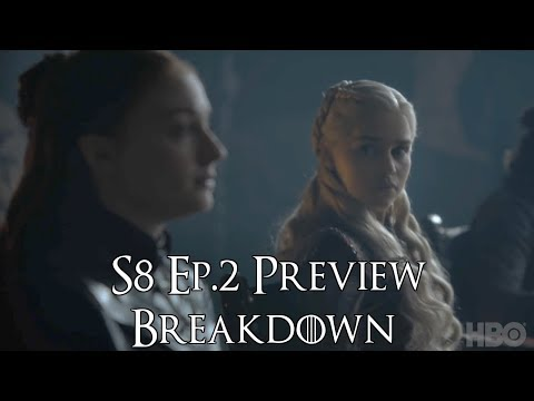 Game of Thrones S8 Ep.2 Preview Breakdown (Game of Thrones S8 Ep.2, Breakdown)