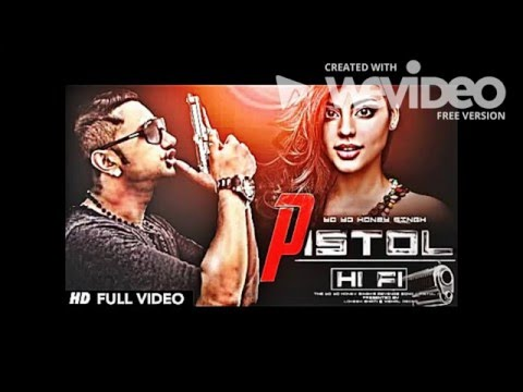 Yo Yo Honey Singh New Song 2016   Pistol Hi Fi