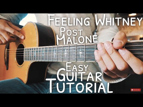 Feeling Whitney Post Malone Guitar Tutorial // Feeling Whitney Guitar // Guitar Lesson #516