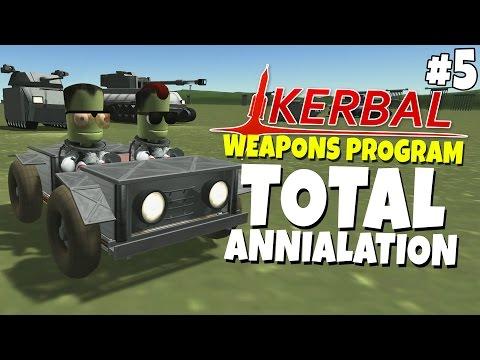 Kerbal Weapons Program #5 - Total Annihilation
