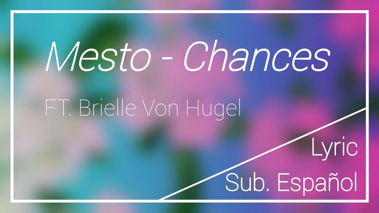 Download Mesto - Chances ft. Brielle Von Hugel (Lyric/Sub. Español)