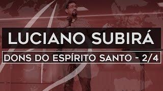 Pr. Luciano Subirá - Os dons do Espírito Santo (Plenária 2)