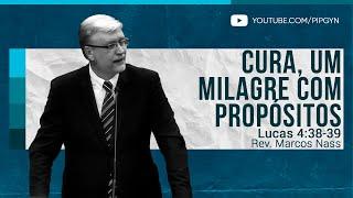 Cura, um Milagre com Propósitos - Lucas 4:38-39 | Rev. Marcos Nass