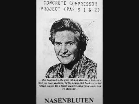 Nasenbluten - Concrete Compressor Project (Parts 3 & 4)