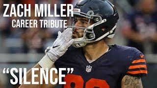 "Zach Miller || Career Tribute ᴴᴰ || ""Silence"" || Chicago Bears Highlights"