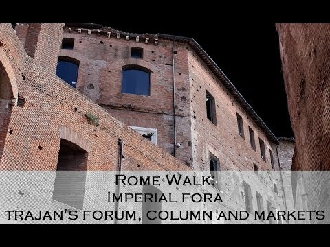 Rome Walk: Imperial Fora II-Trajan's Forum and Market