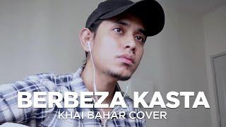 Download BERBEZA KASTA - THOMAS ARYA (COVER BY KHAI BAHAR)
