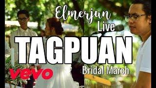 Tagpuan - Moira dela Torre - Bridal March - Elmerjun
