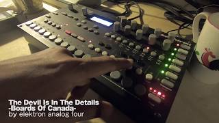 【Boards Of Canada】The Devil Is In THe Details by elektron analog four