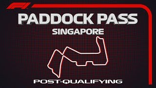 F1 Paddock Pass: Post-Qualifying At The 2019 Singapore Grand Prix