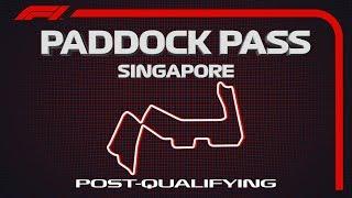 F1 Paddock Pass: Post-Qualifying At The 2019 Singapore Grand Prix