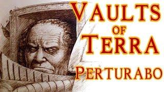 Vaults of Terra - (Horus Heresy) Perturabo