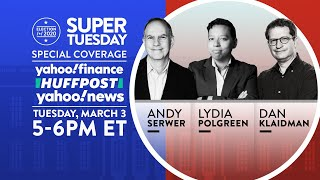 WATCH: Super Tuesday coverage with editors from Yahoo Finance, Yahoo News, and HuffPost