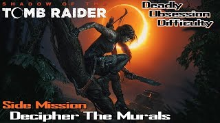 Shadow Of The Tomb Raider ★ Side Mission: Decipher The Murals [ Walkthrough ]