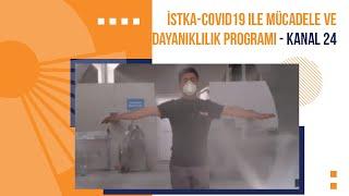 İSTKA-COVID19 ile Mücadele ve Dayanıklılık Programı - Kanal 24