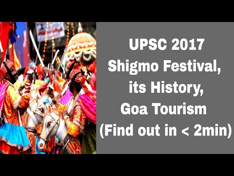 UPSC 2017-Shigmo Festival, its history and Goa Tourism (Find out in less than 2 min)🇮🇳