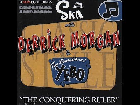 Derrick Morgan & Yebo - The Conquering Ruler (Pork Pie) [Full Album]