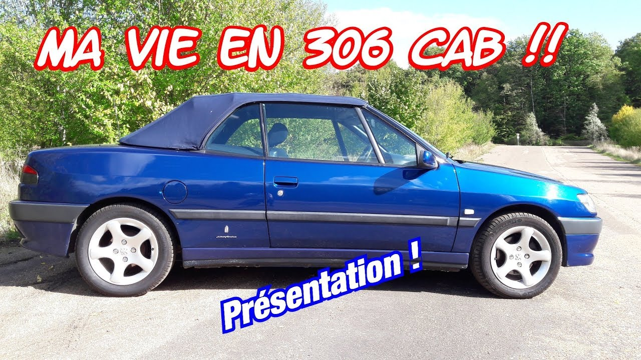 ma vie en peugeot 306 cabriolet presentation youtube. Black Bedroom Furniture Sets. Home Design Ideas