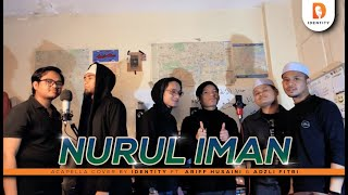 AMAR - Nurul Iman (Cover By IDentity ft. Ariff Ghazali & Adzli Fitri)