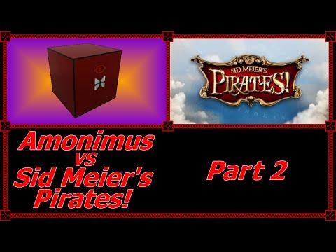 Amonimus VS Sid Meier's Pirates! (Part 2)