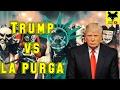Donald Trump vs la purga. Extrañas coincidencias entre Donald Trump y la película la purga
