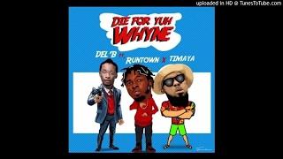 Del B  Die For Yuh Whine ft Timaya  Runtown