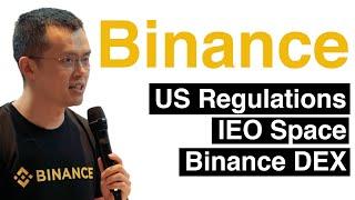 Binance CEO: US Regulations, Binance Dex, IEOs