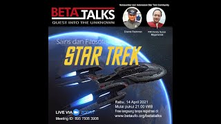 Sains dan Filosofi Star Trek   Erianto Rachman dan RM Donny Surya Megananda   Beta Talks