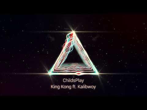 ChildsPlay - King Kong (ft. Kalibwoy)