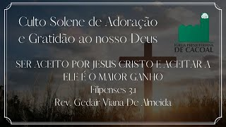 Ser aceito por Jesus Cristo e aceitar a Ele é o maior ganho - Culto Vespertino