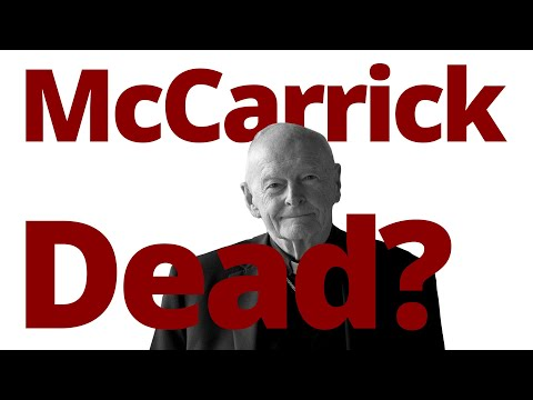 The Vortex — McCarrick Dead?
