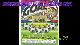 Présentation Du Ticket Ticket à Gratter [GOAL]