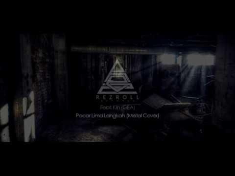 Pacar Lima Langkah ( Rezroll Feat. Kin -GEA- Cover )