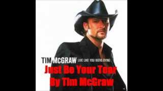 Just Be Your Tear By Tim McGraw *Lyrics in description*