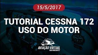 TUTORIAL CESSNA 172 - USO DO MOTOR