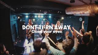 DONT TURN AWAY  close your eyes (live ver)