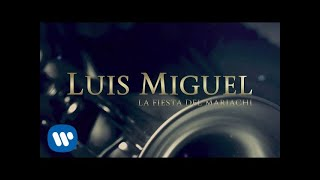 Luis Miguel - La Fiesta Del Mariachi (Lyric Video)