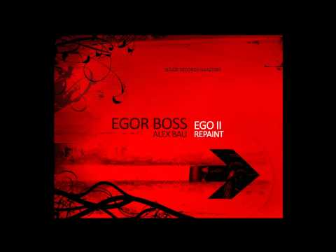 Egor Boss - Ego II [ Alex Bau Repaint ]