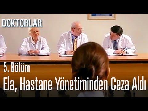 Ela, hastane yönetiminden ceza aldı - Doktorlar 5. Bölüm