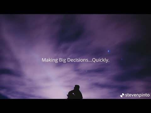 Making Big Decisions...Quickly