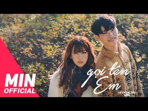 MIN - GỌI TÊN EM OFFICIAL MV - ENDING #1