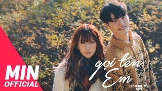 MIN - GỌI TÊN EM (CALL MY NAME) OFFICIAL MV - ENDING #1