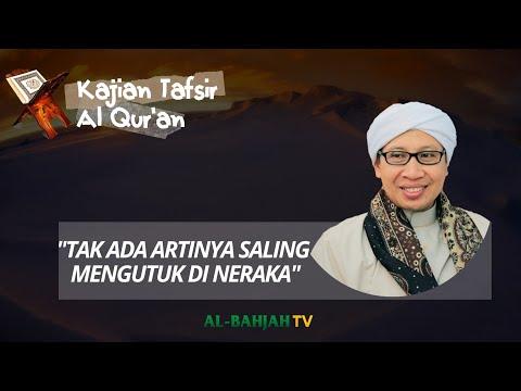 Tak Ada Artinya Saling Mengutuk Di Neraka | Buya Yahya | Kajian Tafsir Al-Quran | 01 September 2018