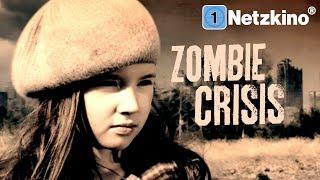 Zombie Crisis (Horror, Sci-Fi, ganzer Horrorfilm Deutsch, ganzer Film Deutsch Science Fiction) *HD*