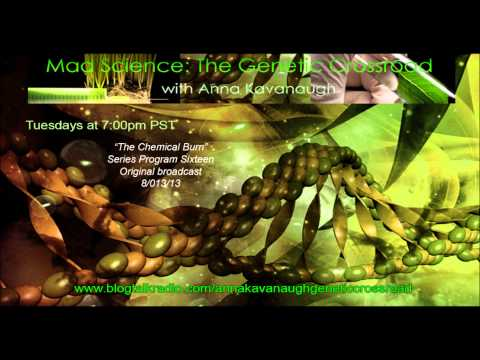 "GMO Mad Science with Anna Kavanaugh - ""The Chemical Burn"""