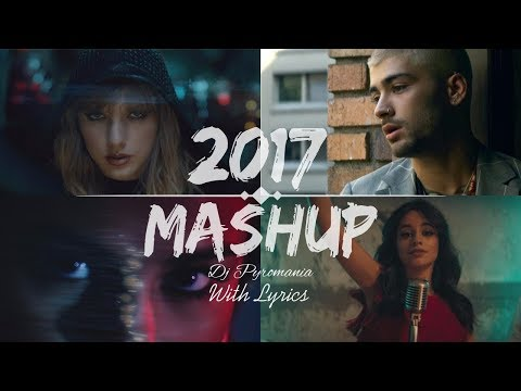 pop-songs-world-2017-mashup---dj-pyromania-(lyrics)